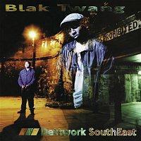 Blak Twang – Dettwork SouthEast