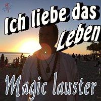 Magic Lauster – Ich liebe das Leben - Lass die Sonne rein - Bier trinken wir