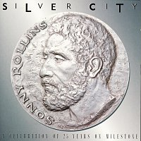 Sonny Rollins – Silver City (A Celebration Of 25 Years Of Milestone)