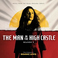 Dominic Lewis – The Man In The High Castle: Season 3 [Music From The Prime Original Series]
