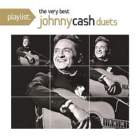 Johnny Cash – Playlist:  The Very Best Johnny Cash Duets