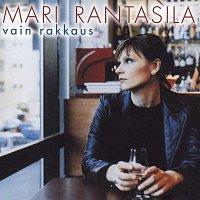 Mari Rantasila – Vain rakkaus