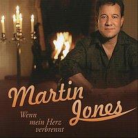Martin Jones – Wenn mein Herz verbrennt
