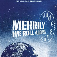 Stephen Sondheim – Merrily We Roll Along [The New Cast Recording]