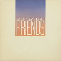 Larry Carlton – Friends