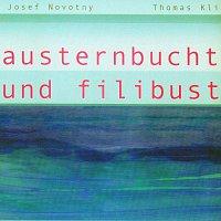 Josef Novotný, Thomas Klinger – Austernbucht und filibuster