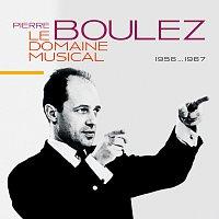 Pierre Boulez – Le Domaine Musical