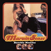 Marvin Sease – Hoochie Momma