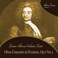 Tomaso Albinoni's Orchestra Trieste – Oboe Concerto in D minor, Op.9 No.2