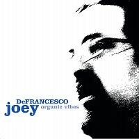 Joey DeFrancesco – Organic Vibes