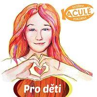 Kateřina Kačule Pokorná – Pro děti