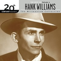 Hank Williams – 20th Century Masters: The Millennium Collection: The Best Of Hank Williams Volume 2