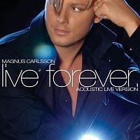 Magnus Carlsson – Live Forever [Acoustic Live Version]