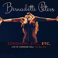 Bernadette Peters – Sondheim, Etc., Etc. Bernadette Peters Live At Carnegie Hall (The Rest Of It) [Live]