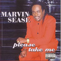 Marvin Sease – Please Take Me!
