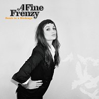 A Fine Frenzy – Bomb In A Birdcage