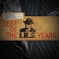 Dread Zeppelin – Best Of The IRS Years