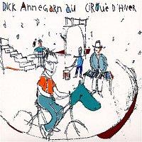 Dick Annegarn – Dick Annegarn au Cirque d'Hiver (Live)