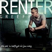 Renier Greeff – Ek Sal 'n Leeftyd Vir Jou Wag