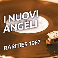 I Nuovi Angeli – I Nuovi Angeli - Rarities 1967