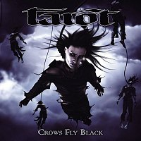 Tarot – Crows Fly Black