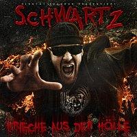 Schwartz – Krieche aus der Holle