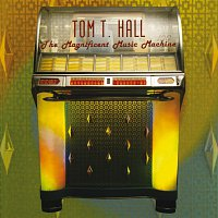 Tom T. Hall – The Magnificent Music Machine