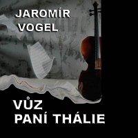 Vogel music orchestra – Vogel: Vůz paní Thálie