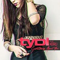 tyDi, Kerli – Something About You