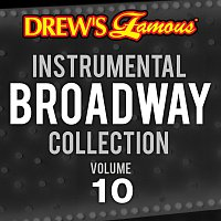 The Hit Crew – Drew's Famous Instrumental Broadway Collection [Vol. 10]