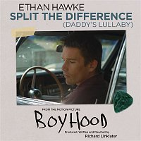 Ethan Hawke – Split The Difference (Daddy's Lullaby)