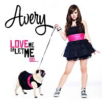 Avery – Love Me Or Let Me Go