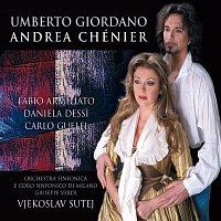 Fabio Armiliato, Daniela Dessi, Orchestra Sinfonica di Milano Giuseppe Verdi – Andrea Chénier