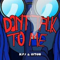 N.F.I, Riton & FAANGS – Don't Talk To Me