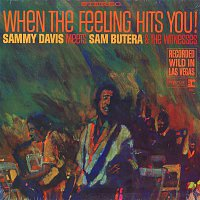 Sammy Davis, Jr. – When The Feeling Hits You! Featuring Sam Butera & The Witnesses