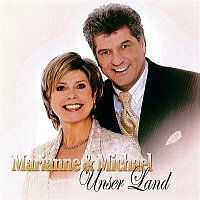 Marianne & Michael – Unser Land - Marianne & Michael