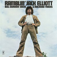 Ramblin' Jack Elliott – Bull Durham Sacks & Railroad Tracks