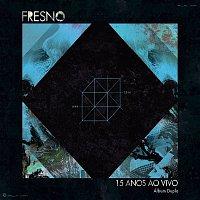 Fresno – Fresno 15 Anos ao Vivo (Deluxe)