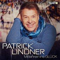 Patrick Lindner – Mittenrein ins Gluck