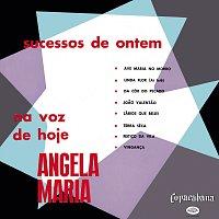 Angela Maria – Sucessos De Ontem Na Voz De Hoje