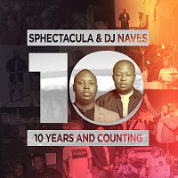 Sphectacula and DJ Naves – 10 Years And Counting