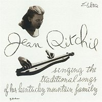 Jean Ritchie – Singing The Traditional Songs Of Her Kentucky Mountain Family