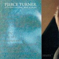 Pierce Turner – It's Only A Long Way Across