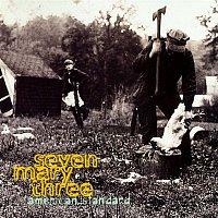 Seven Mary Three – American Standard