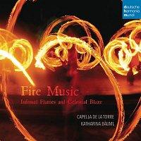 Capella de la Torre, Anonymous, Katharina Bauml – Fire Music - Infernal Flames and Celestial Blaze