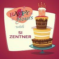 Si Zentner – Happy Hours