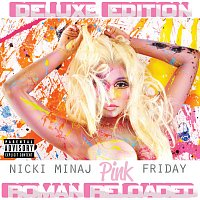 Nicki Minaj – Pink Friday ... Roman Reloaded [Deluxe Edition]