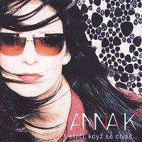 Anna K. – Staci, kdyz se divas