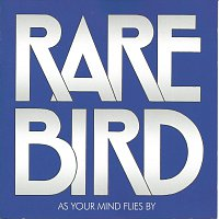 Rare Bird – As your Mind flies by