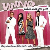 Wind – Schon war die Zeit - Die groszen Hits der 50er & 60er Jahre